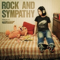 the pillowsのトリビュートアルバムから5曲が開局25周年のFM802で先行公開 - V.A.『ROCK AND SYMPATHY -tribute to the pillows』2月26日発売