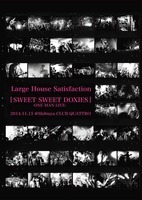 Large House Satisfaction、限定ライヴDVD発売&「破壊力ツアーⅡ」開催。ニコ生も! - 『Large House Satisfaction  「SWEET SWEET DOXIES」-ONE MAN LIVE- 2014.11.15@Shibuya CLUB QUATTRO』ジャケット