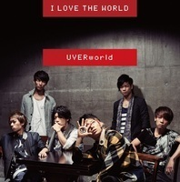 今週の一枚 UVERworld 『I LOVE THE WORLD』 - 『I LOVE THE WORLD』通常盤