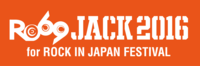 RO69JACK 2016 for ROCK IN JAPAN FESTIVAL、2/4よりエントリー受付開始