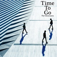 The Cheserasera Time To Go - 『Time To Go』