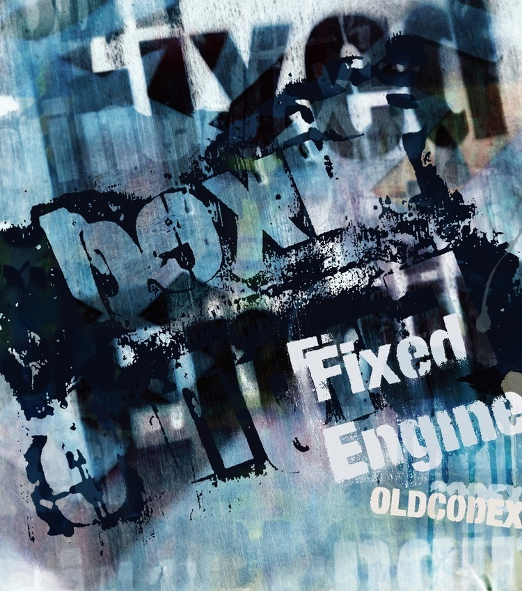 今週の一枚 OLDCODEX 『Fixed Engine』