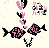 今週の一枚 Mrs. GREEN APPLE『Love me, Love you』