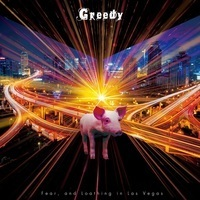 Fear, and Loathing in Las Vegas Greedy