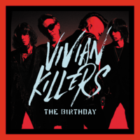 The Birthday VIVIAN KILLERS