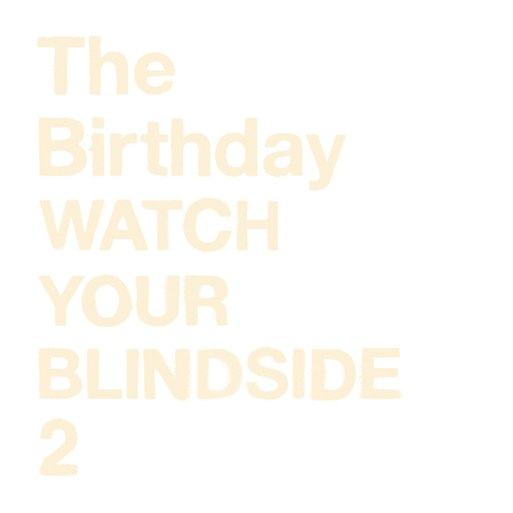 The Birthday、アルバム未収録のB面集第2弾リリース&台湾でのツアー追加公演決定 - 『WATCH YOUR BLINEDSIDE 2』8月28日発売