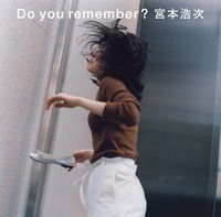 宮本浩次 Do you remember?