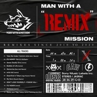 "MAN WITH A MISSION MAN WITH A ""REMIX"" MISSION"
