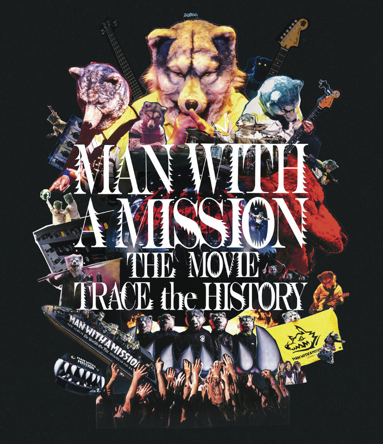 MAN WITH A MISSION MAN WITH A MISSION THE MOVIE -TRACE the HISTORY-