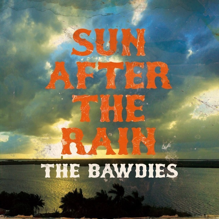 "THE BAWDIES、11ヶ月ぶりの新曲""SUN AFTER THE RAIN""本日配信リリース。リリックビデオも公開 - 『SUN AFTER THE RAIN』配信中"