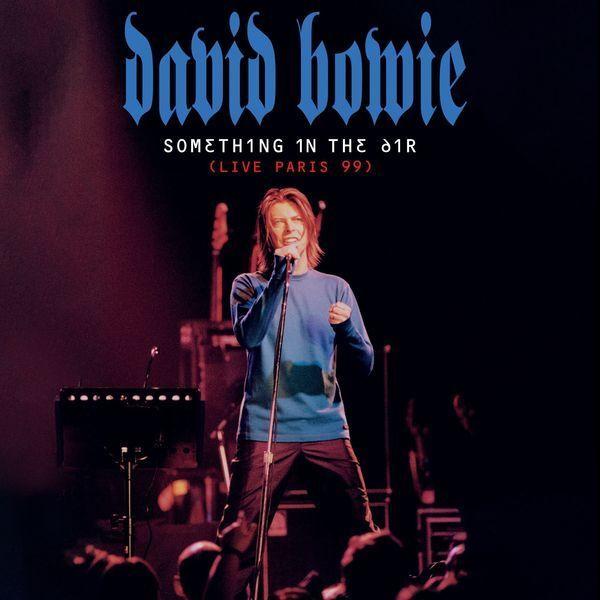デヴィッド・ボウイ、未発表ライブ盤プロジェクトから第5弾『サムシング・イン・ジ・エアー(ライヴ・パリ 99)』のリリースが決定!
